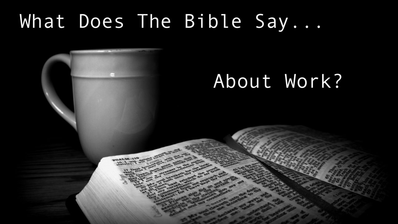 What Does The Bible Say About Work?
