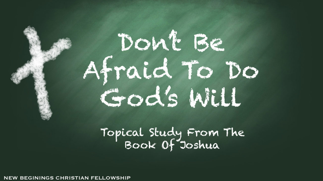Don't Be Afraid To Do God's Will
