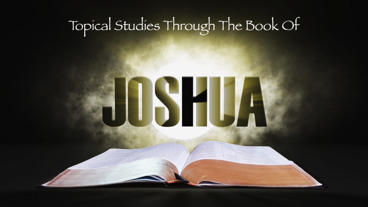Topical Studies Through The Book Of Joshua