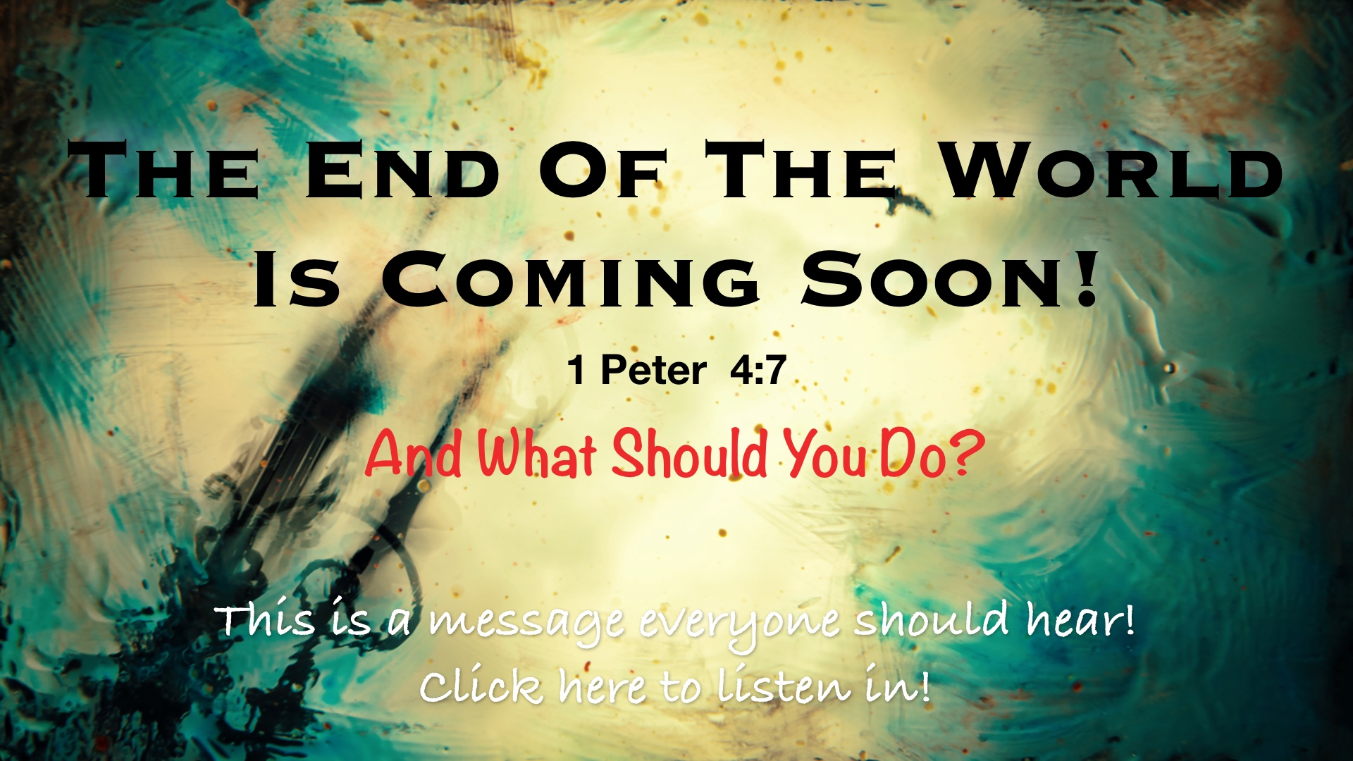 The End Of The World Is Coming Soon! And What Should You Do