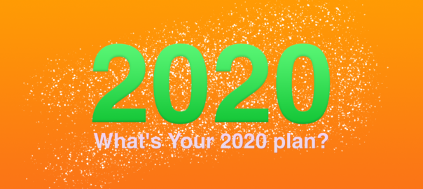 What's Your 2020 Plan?