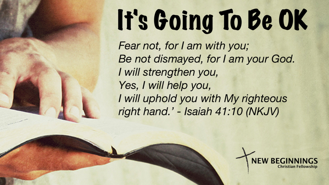 It's Going To Be OK – New Beginnings Christian Fellowship